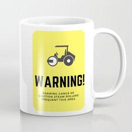 Warning! Emotional Steam Rollers Ahead! Coffee Mug