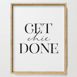 Get Chic Done, Inspirational Quote, Chic Decor, Wall Art, Funny Print Serving Tray