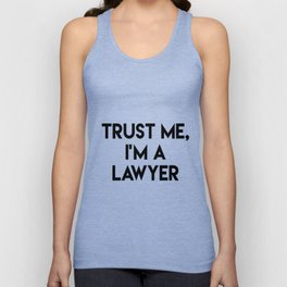 Trust me I'm a lawyer Unisex Tank Top