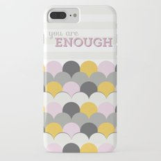You Are Enough Slim Case iPhone 7 Plus
