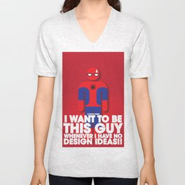 I want to be this guy - Spider Man Unisex V-Neck