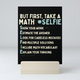 But First Take A Math Selfie For Math Teacher Mini Art Print