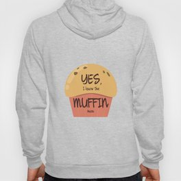 Do you know the muffin man? Hoody