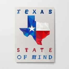 Texas State of Mind Metal Print