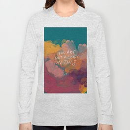 You Are Not Alone In This Long Sleeve T-shirt