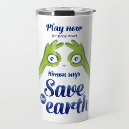 Simon says... Save the earth Travel Mug