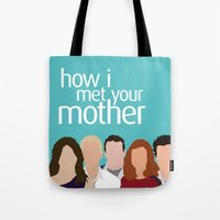 how i met your mother Tote Bags featuring How I Met Your Mother by Rosaura Grant