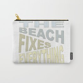 The Beach Fixes Everything Vacation Vibes Text Carry-All Pouch