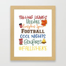 Fall is Here Framed Art Print