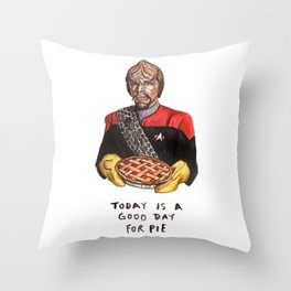 Worf - Today Is A Good Day for Pie Throw Pillow