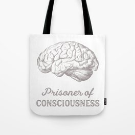 Prisoner of Consciousness II Tote Bag