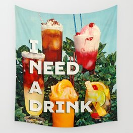 I need a drink (Cocktail time!) Wall Tapestry