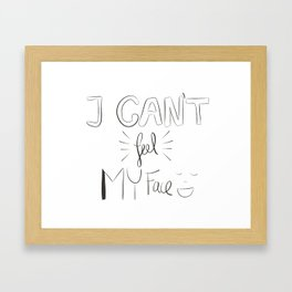 I can't feel my face Framed Art Print