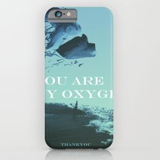 you are my oxygen iPhone 6s Slim Case