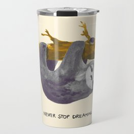 Never stop dreaming Travel Mug