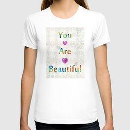 Uplifting Art - You Are Beautiful by Sharon Cummings T-shirt