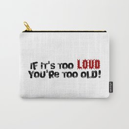 Too Loud Carry-All Pouch
