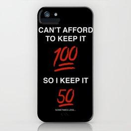 Keepin it 50 iPhone Case