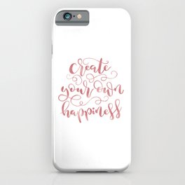 Create Your Own Happiness | Rose Gold Palette iPhone Case
