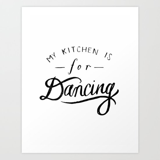 my kitchen is for dancing Art Print