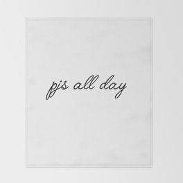 pjs all day Throw Blanket