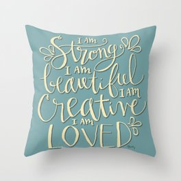 I am Strong Beutiful Creative Loved Throw Pillow
