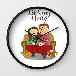 Let's Stay Home Wall Clock