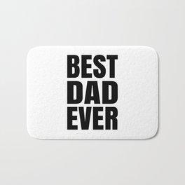 BEST DAD EVER (Black Art) Bath Mat