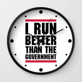 Run Better Than Government Funny Gym Quote Wall Clock