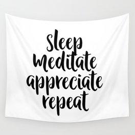 Sleep Meditate Appreciate Repeat Wall Tapestry