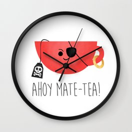 Ahoy Mate-tea! Wall Clock