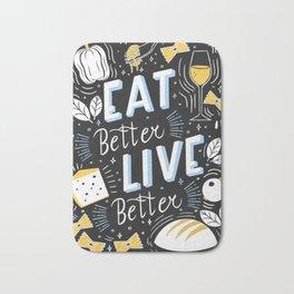 Eat better live better Bath Mat
