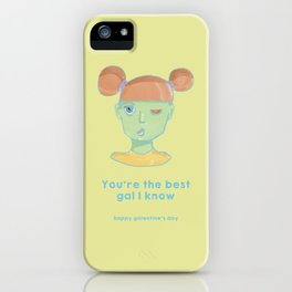 Galentine's Day-You're the best gal I know iPhone Case