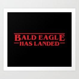 Strange Bald Eagle Has Landed Art Print