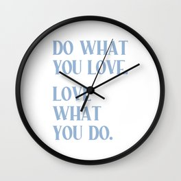 DO WHAT YOU LOVE. LOVE WHAT YOU DO. Cerulean Blue Typography Wall Clock