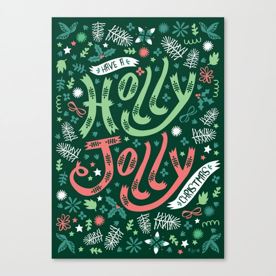 Have a Holly Jolly Christmas  Canvas Print