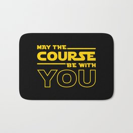 May The Course Be With You Bath Mat