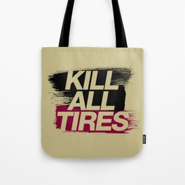 Kill All Tires v5 HQvector Tote Bag