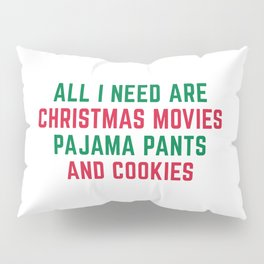 Christmas Movies Funny Xmas Quote Pillow Sham