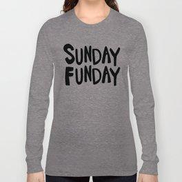 Sunday Funday - black hand lettering Long Sleeve T-shirt
