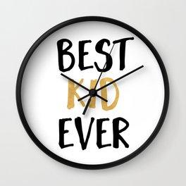BEST KID EVER children quote Wall Clock