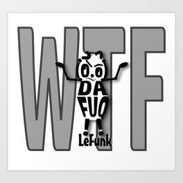 """""""DaFuq LeFunk"""" Art Print"""