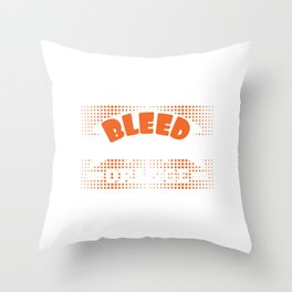 Color Orange lover? Here's A Nice T-shirt Design That'll Suit You I Bleed Orange and Booze T-shirt Throw Pillow