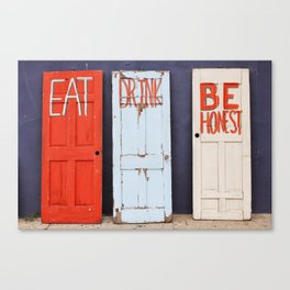 Eat, Drink, Be Honest. Canvas Print