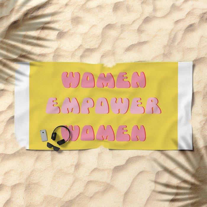 Women Empower Women Beach Towel