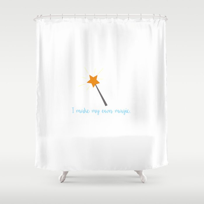I Make My Own Magic Shower Curtain By Mittert Society6