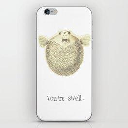 You're Swell Pufferfish iPhone Skin