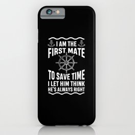 Funny First Mate Quote Nautic Sailing Humor iPhone Case