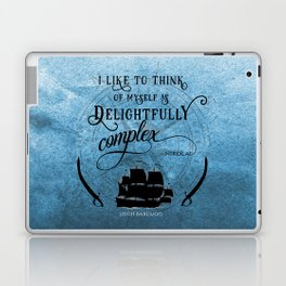Delightfully complex quote - Nikolai Lantsov - Leigh Bardugo Laptop & iPad Skin