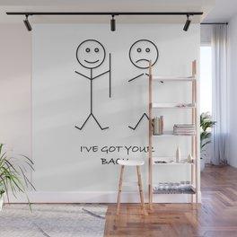 I'VE GOT YOUR BACK JOKE T SHIRT best friend joke gift tshirt gift Wall Mural